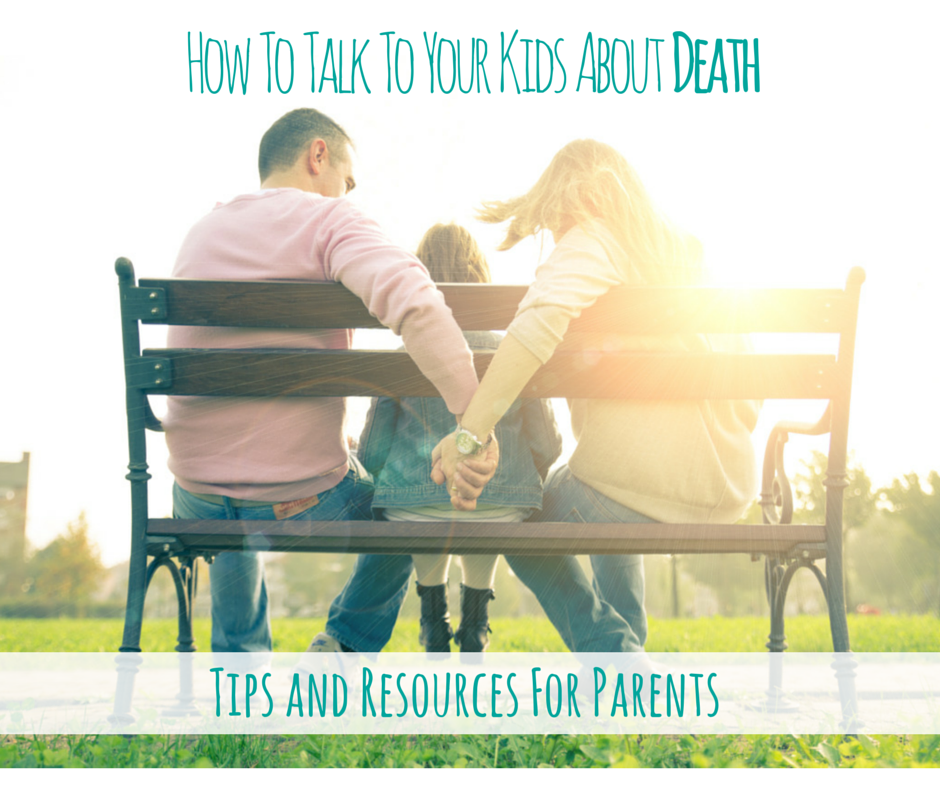 How To Talk To Your Kids About Death; Children and Death; Teaching Children About Death; Tips and Resources to Talk to Kids about death from the Children's Bereavement Center Miami MommyMafia.com