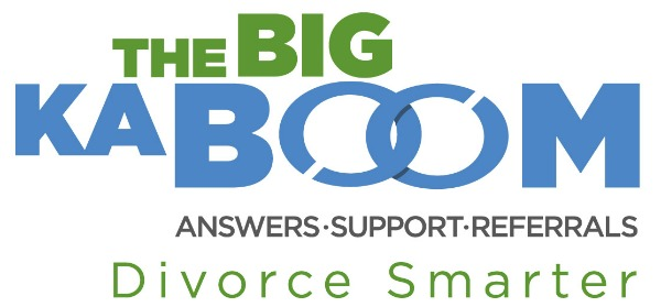 Stay informed. Divorce on your own terms. The Big Kaboom